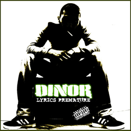 Dinor - Lyrics prématuré